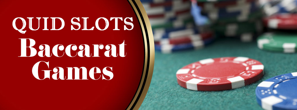 quid slots baccarat games and baccarat table at casino